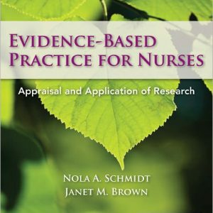 Test Bank for Evidence-Based Practice For Nurses, 2nd Edition, by Schmidt