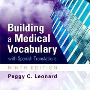Test Bank for Building a Medical Vocabulary with Spanish Translations