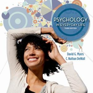 Test Bank for Psychology in Everyday Life, 3rd Edition Myers