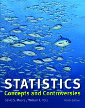 Test Bank for Statistics: Concepts and Controversies, 9th Edition, Moore