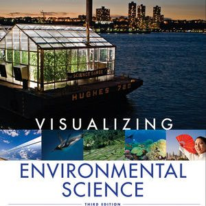 Test Bank for Visualizing Environmental Science 3rd Edition Berg