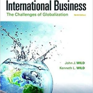 Solution Manual for International Business: The Challenges of Globalization 9th Edition Wild