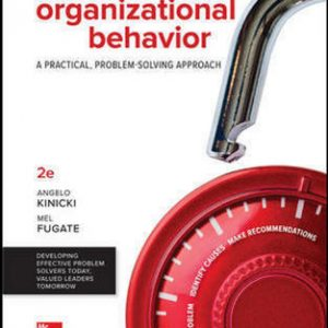 Solution Manual for Organizational Behavior: A Practical, Problem-Solving Approach 2nd Edition Kinicki