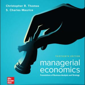 Test Bank for Managerial Economics: Foundations of Business Analysis and Strategy 13th Edition Thomas