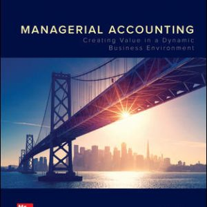 Test Bank for Managerial Accounting: Creating Value in a Dynamic Business Environment 12th Edition Hilton