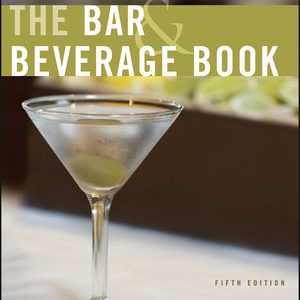 Solution manual for The Bar and Beverage Book 5th Edition by Katsigris