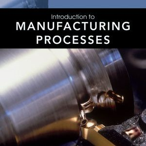 Solution manual for Introduction to Manufacturing Processes 1st Edition by Groover