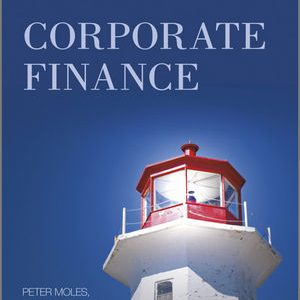 Solution manual for Corporate Finance 1st Edition by Moles