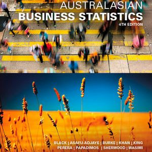 Test Bank for Australasian Business Statistics 4th Edition by Black