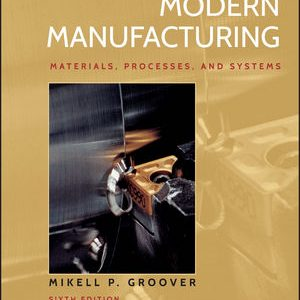 Solution Manual for Fundamentals of Modern Manufacturing: Materials, Processes, and Systems 6th Edition by Groover