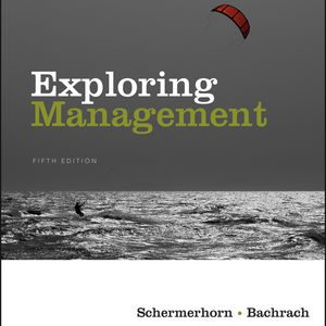 Solution manual for Exploring Management 5th Edition by Schermerhorn