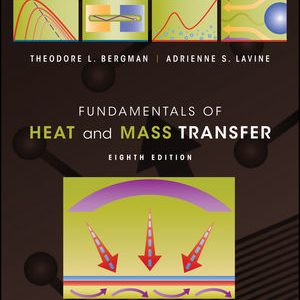 Solution manual for Fundamentals of Heat and Mass Transfer 8th Edition by Bergman