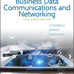 Solution Manual for Business Data Communications and Networking, 13th Edition, FitzGerald