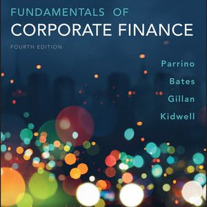 Solution manual for Fundamentals of Corporate Finance 4th Edition by Parrino