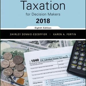 Solution manual for Taxation for Decision Makers 2018 8th Edition by Dennis-Escoffier