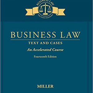 Solution Manual for Business Law: Text and Cases - An Accelerated Course