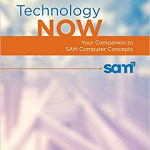 Solution manual for Technology Now: Your Companion to SAM Computer Concepts 2nd Edition by Hoisington