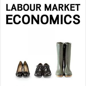 Solution manual for Labour Market Economics 8th Edition by Benjamin