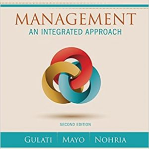 Solution manual for Management An Integrated Approach 2nd Edition by Gulati