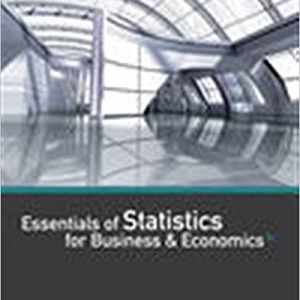 Solution manual for Essentials of Statistics for Business and Economics 8th Edition by Anderson
