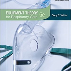 Test Bank for Equipment Theory for Respiratory Care