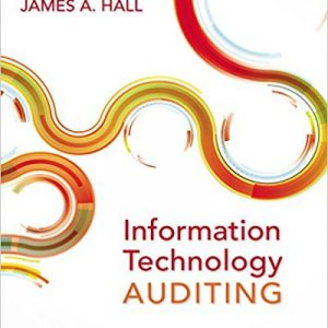 Solution manual for Information Technology Auditing 4th Edition by Hall