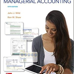 Solution manual for Managerial Accounting 5th Edition by Wild