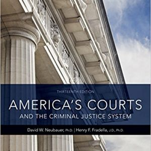 Solution manual for America's Courts and the Criminal Justice System 13th Edition by Neubauer
