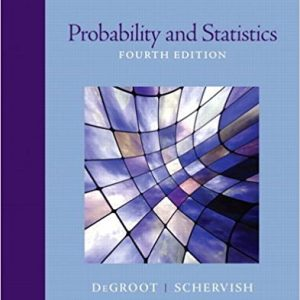 Solution manual for Probability and Statistics 4th Edition by Degroot