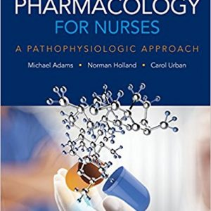 Solution manual for Pharmacology for Nurses A Pathophysiologic Approach 5th Edition by Adams