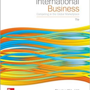 Solution manual for International Business Competing in the Global Marketplace 11th Edition by Hill