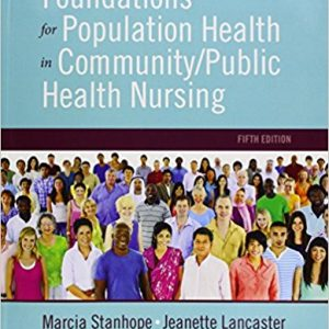 Test Bank for Foundations for Population Health in Community Public Health Nursing