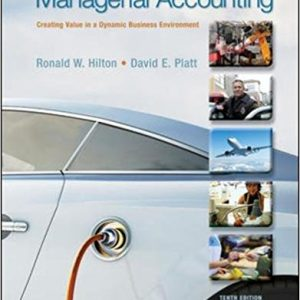 Solution manual for Managerial Accounting Creating Value in a Dynamic Business Environment 10th Edition by Hilton