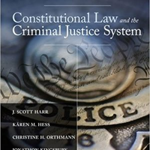 Solution manual for Constitutional Law and the Criminal Justice System 7th Edition by Harr