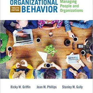 Solution manual for Organizational Behavior: Managing People and Organizations 12th Edition by Griffin