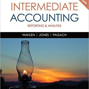 Solution manual for Intermediate Accounting: Reporting and Analysis 2017 Update 2nd Edition by Wahlen