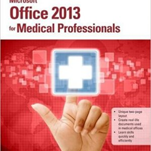 Solution manual for Microsoft Office 2013 for Medical Professionals Illustrated 1st Edition by Beskeen