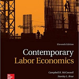 Solution manual for Contemporary Labor Economics 11th Edition by Mcconnell