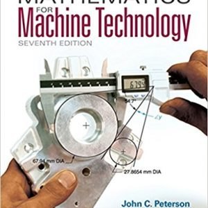 Solution manual for Mathematics for Machine Technology 7th Edition by Peterson
