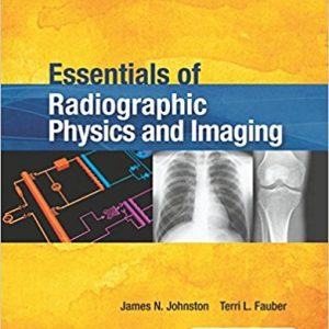Test Bank for Essentials of Radiographic Physics and Imaging
