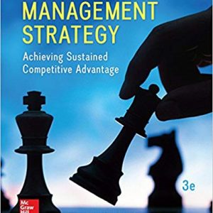 Solution manual for Management Strategy Achieving Sustained Competitive Advantage 3rd Edition by Marcus