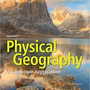 Solution Manual for McKnight's Physical Geography: A Landscape Appreciation