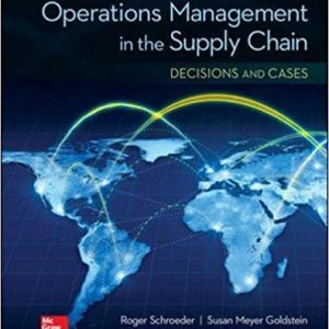 Solution manual for Operations Management In The Supply Chain Decisions & Cases 7th Edition by Schroeder
