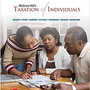 Solution manual for McGraw-Hill's Taxation of Individuals 2017 Edition 8th Edition by Spilker