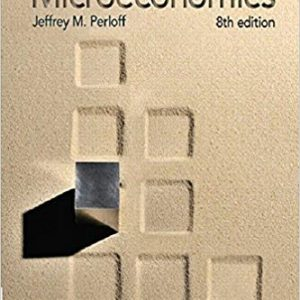 Solution manual for Microeconomics 8th Edition by Perloff