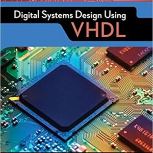 Solution manual for Digital Systems Design Using VHDL 3rd Edition by Roth