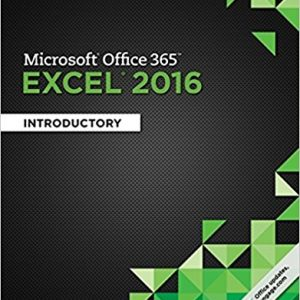 Solution manual for Microsoft Office 365 & Excel 2016: Introductory 1st Edition by Freund