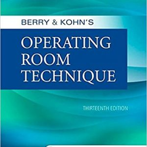 Test Bank for Berry and Kohns Operating Room Technique