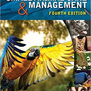Solution manual for Small Animal Care and Management 4th Edition by Warren