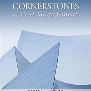 Solution manual for Cornerstones of Cost Management 4th Edition by Hansen